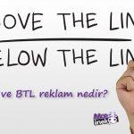 ATL ve BTL reklam nedir? Arasındaki fark nelerdir?